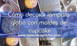 Cómo decorar lámpara globo con moldes de cupcake