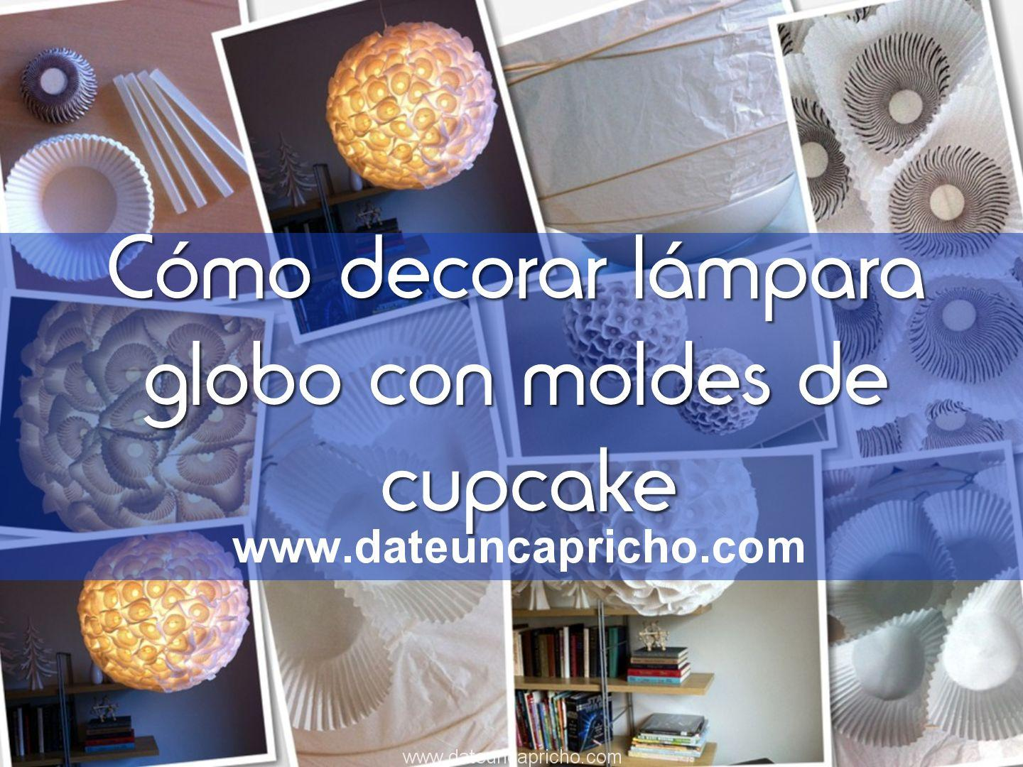 Photo of Cómo decorar lámpara globo con moldes de cupcake