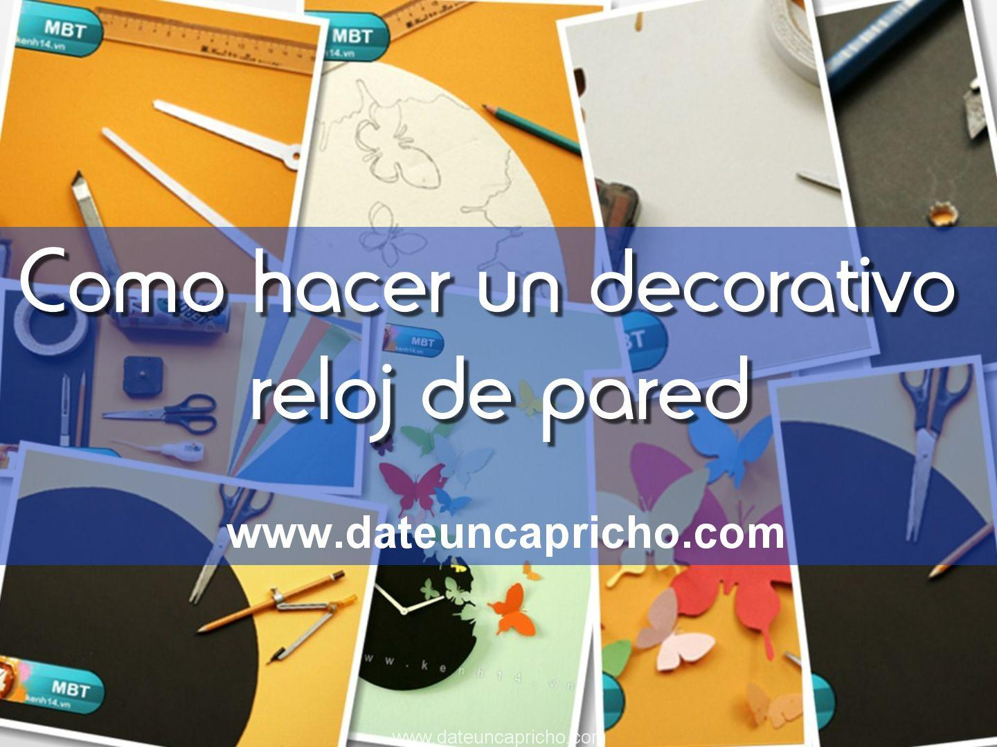 Photo of Como hacer un decorativo reloj de pared