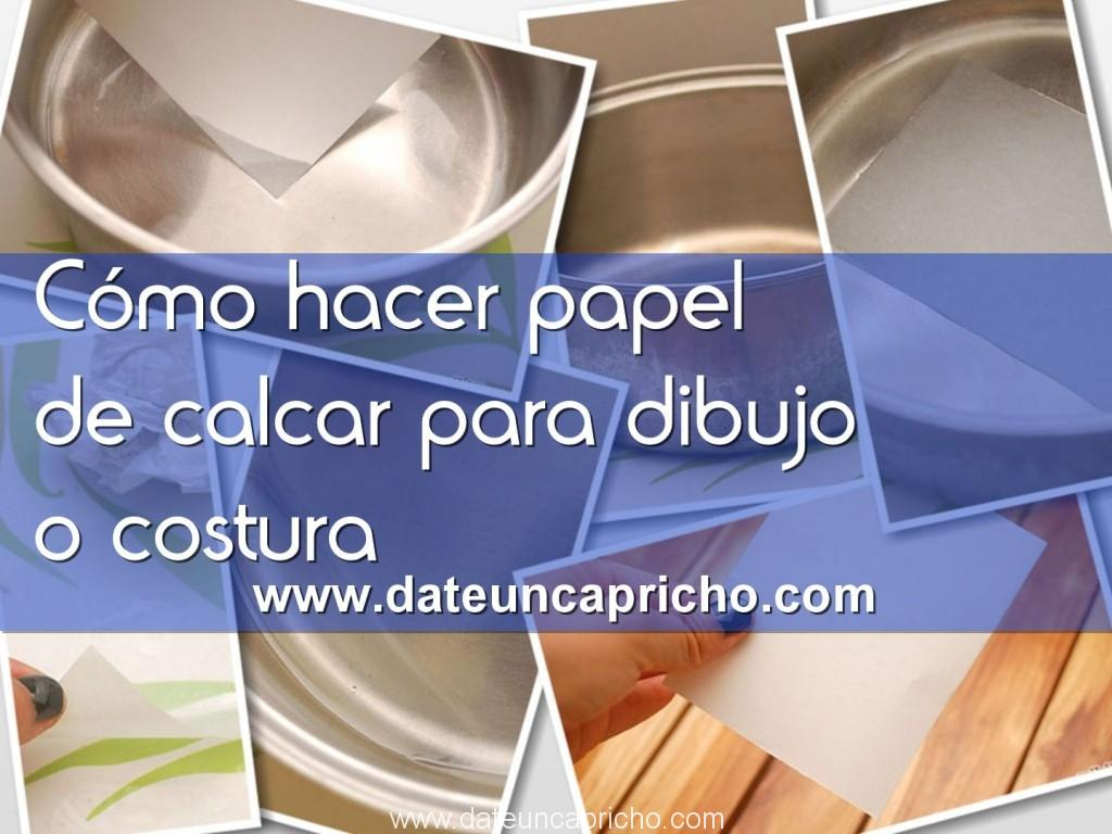 Cómo hacer papel de calcar para dibujo o costura DATE UN CAPRICHO e1455281701944