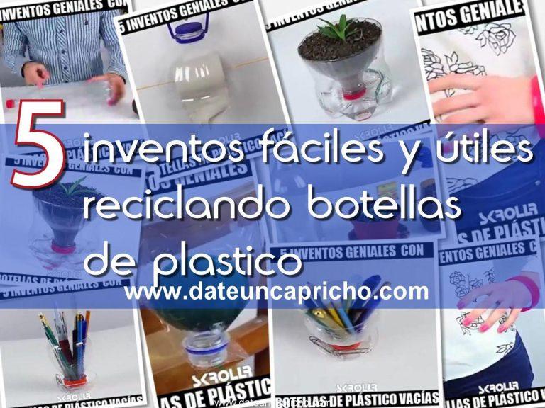 5 inventos fáciles y útiles reciclando botellas de plastico
