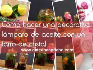 Como hacer una decorativa lámpara de aceite con un tarro de cristal