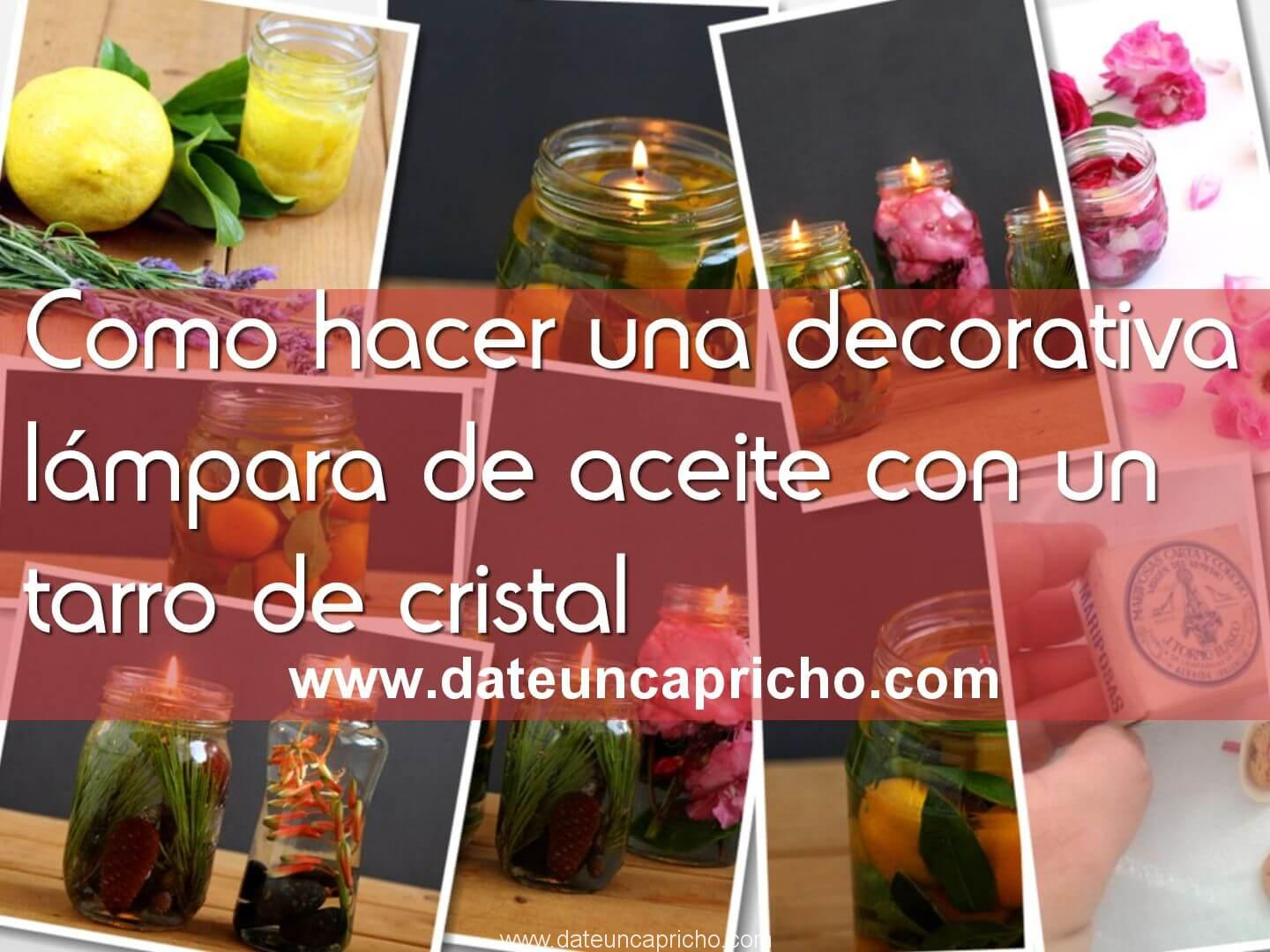 Photo of Como hacer una decorativa lámpara de aceite con un tarro de cristal