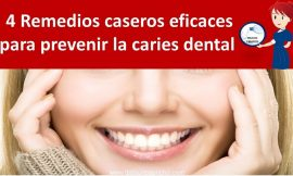 4 Remedios caseros eficaces para prevenir la caries dental