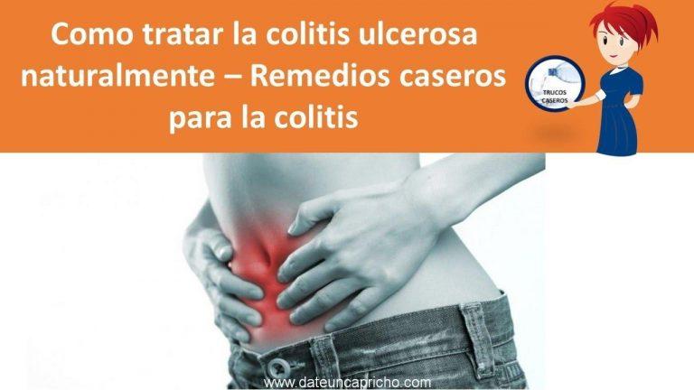 Como tratar la colitis ulcerosa naturalmente – Remedios caseros para la colitis