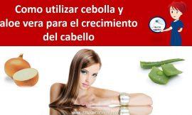 Como utilizar Cebolla y Aloe Vera para el crecimiento del cabello