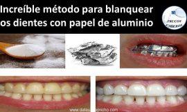 Increible metodo para blanquear los dientes con papel de aluminio
