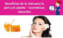 Increibles beneficios de la miel para la piel y el cabello – Cosmeticos naturales