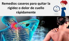 Remedios caseros para quitar la rigidez o dolor de cuello rápidamente