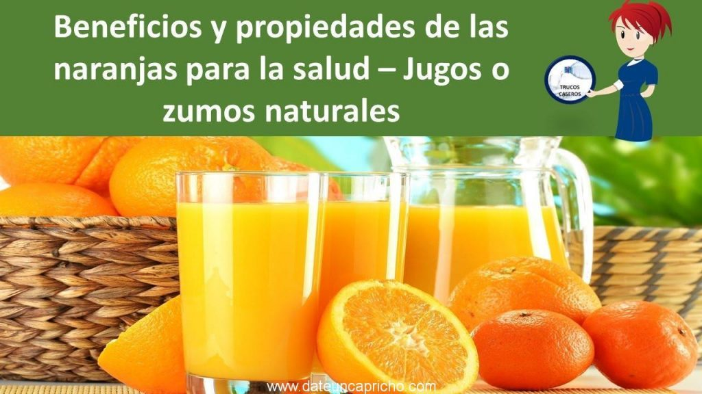 beneficios y propiedades de las naranjas para la salud jugos o zumos naturales