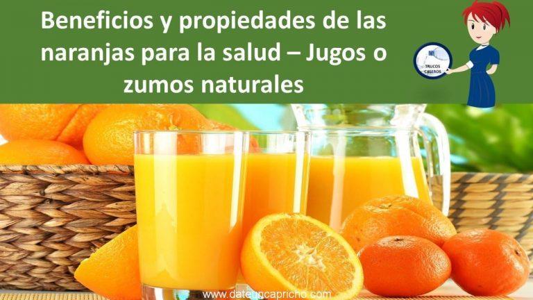 Beneficios y propiedades de las naranjas para la salud – Jugos o zumos naturales