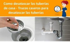 Como desatascar las tuberias de casa – Trucos caseros para desatascar las tuberias