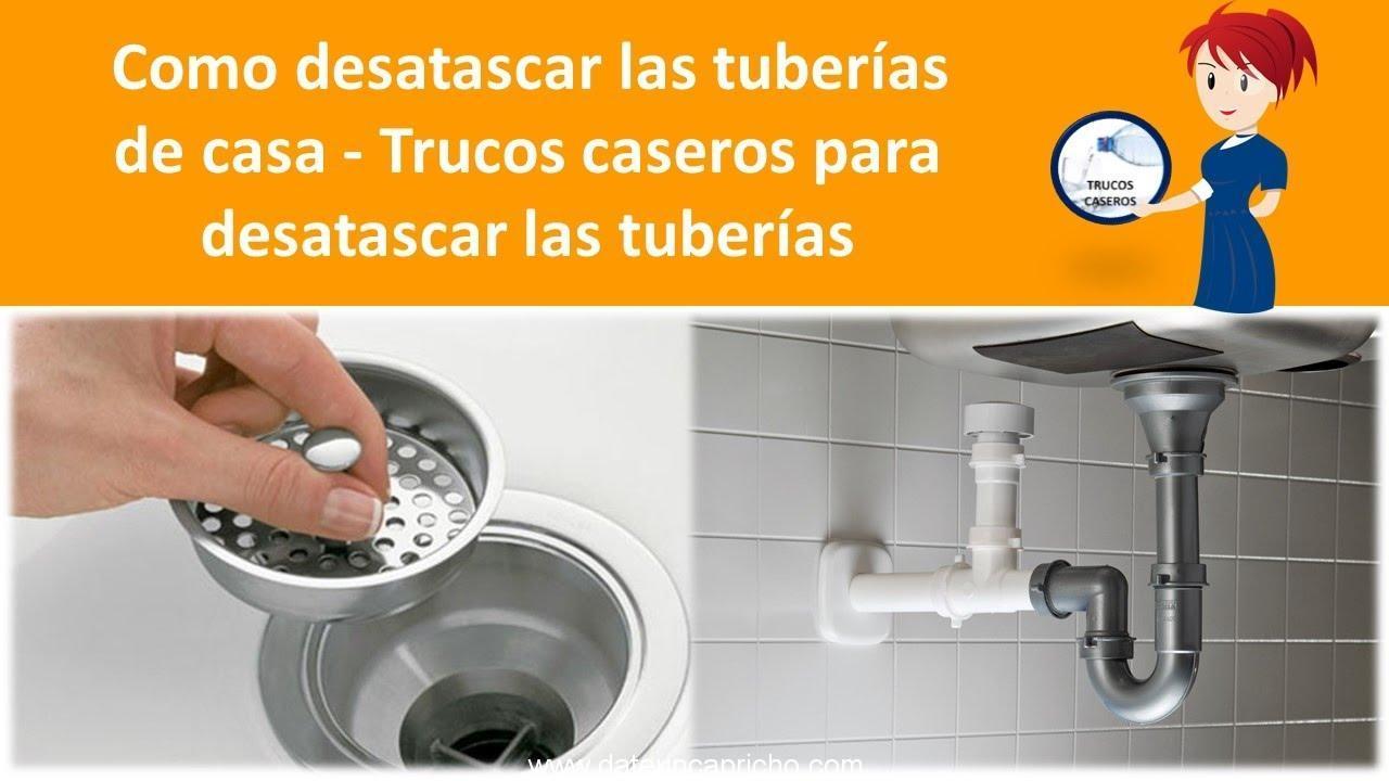 como desatascar las tuberias de casa trucos caseros para desatascar las tuberias