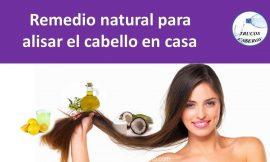 Remedio natural para alisar el cabello en casa