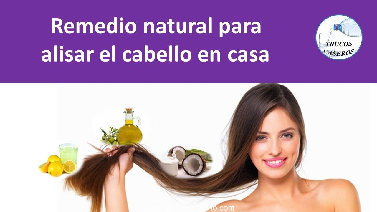 remedio natural para alisar el cabello en casa