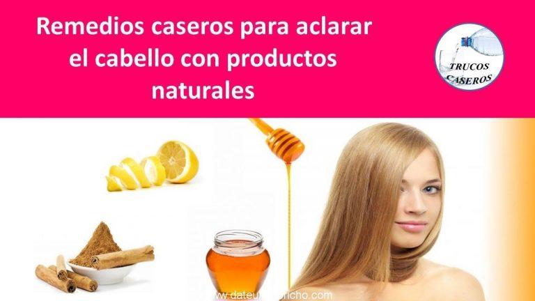 Remedios caseros para aclarar el cabello con productos naturales
