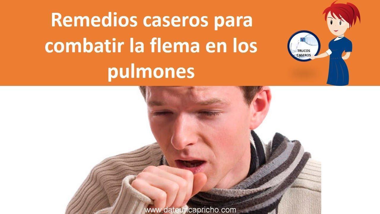 remedios caseros para combatir la flema en los pulmones como tratar la flema naturalmente